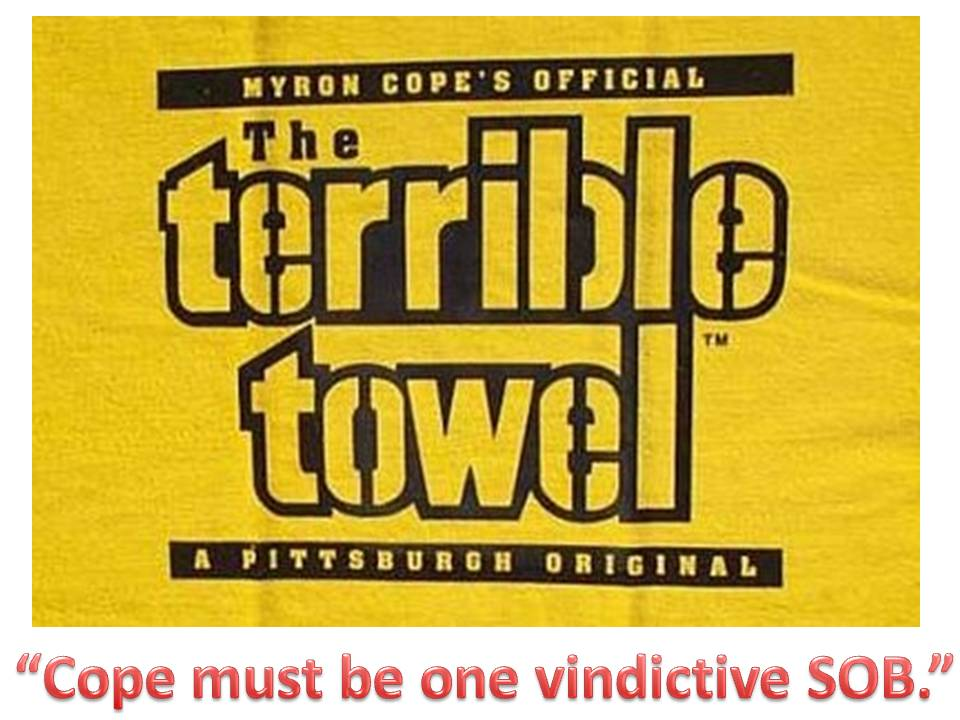 Pittsburgh Terrible Towel, Myron Cope